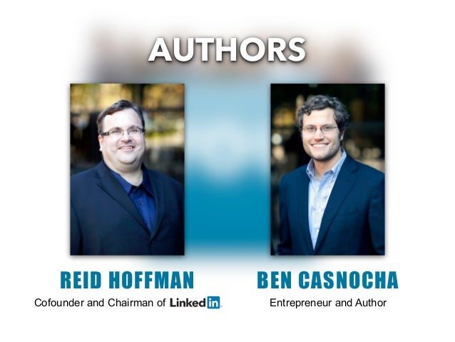 AUTHORS    REID HOFFMAN            BEN CASNOCHACofounder and Chairman of    Entrepreneur and Author