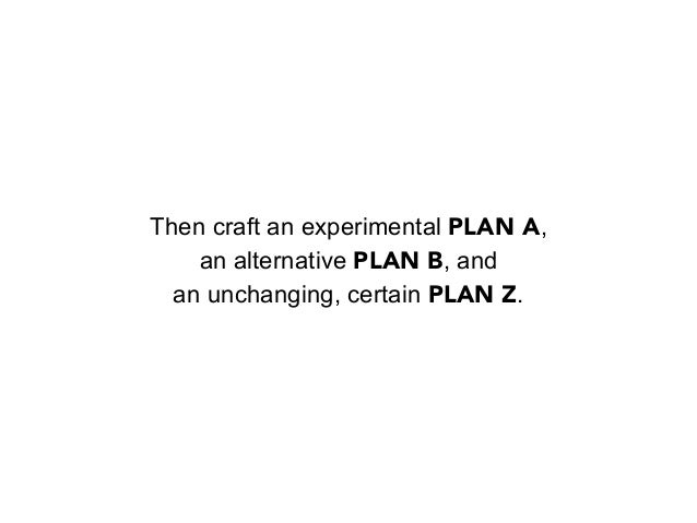 PLAN BYou pivot to B whenyour plan isn't workingor when you discovera better way towardyour goal.