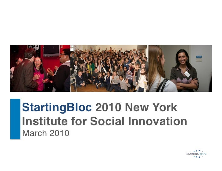 StartingBloc 2010 New YorkInstitute for Social InnovationMarch 2010!