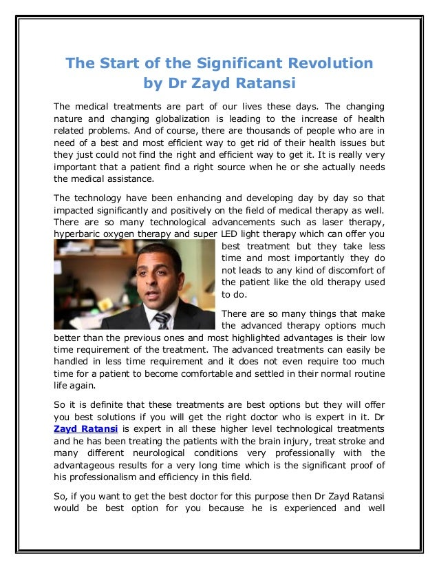 The Start of the Significant Revolution by Dr Zayd Ratansi The medical treatments are part of our lives these days. The ch...