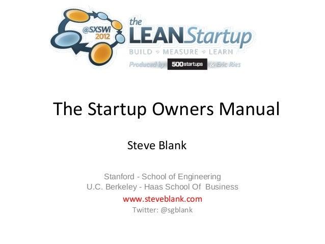 The Startup Owners Manual             Steve Blank       Stanford - School of Engineering   U.C. Berkeley - Haas School Of ...