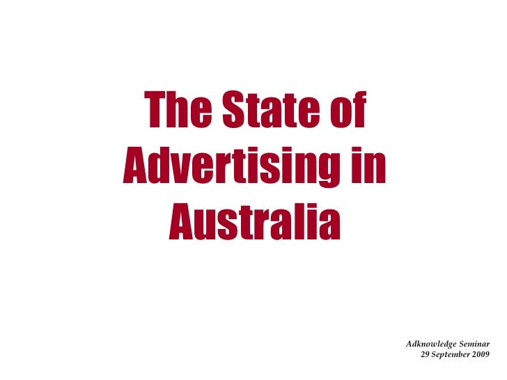 The State of Advertising in   Australia                   Adknowledge Seminar                     29 September 2009