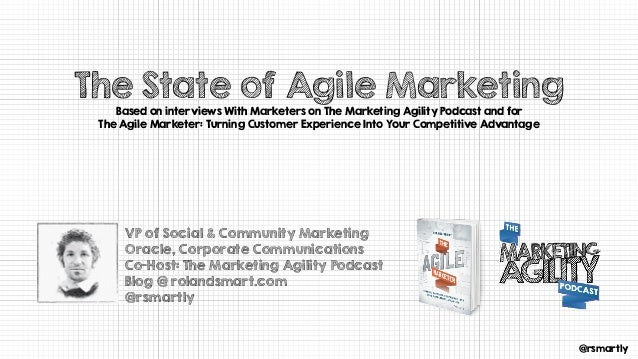 @rsmartly The State of Agile Marketing Based on interviews With Marketers on The Marketing Agility Podcast and for The Agi...