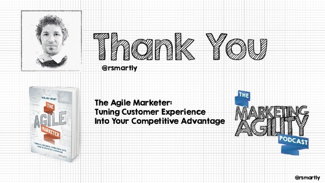 @rsmartly @rsmartly Thank You The Agile Marketer: Tuning Customer Experience Into Your Competitive Advantage