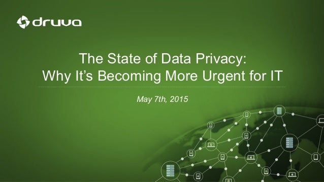 The State of Data Privacy: Why It's Becoming More Urgent for IT May 7th, 2015