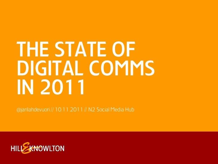 THE STATE OFDIGITAL COMMSIN 2011@jarilahdevuori // 10.11.2011 // N2 Social Media Hub