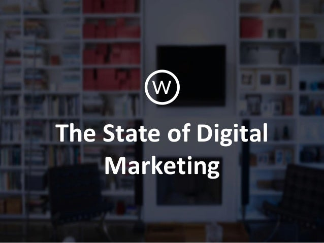 The State of Digital Marketing w