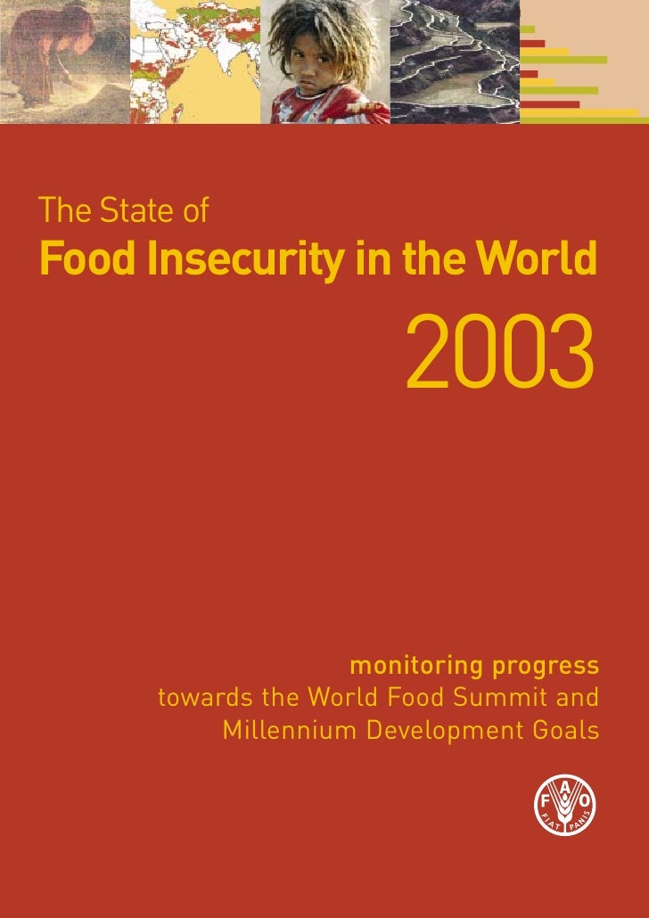 The State of Food Insecurity in the World                            2003                         monitoring progress     ...
