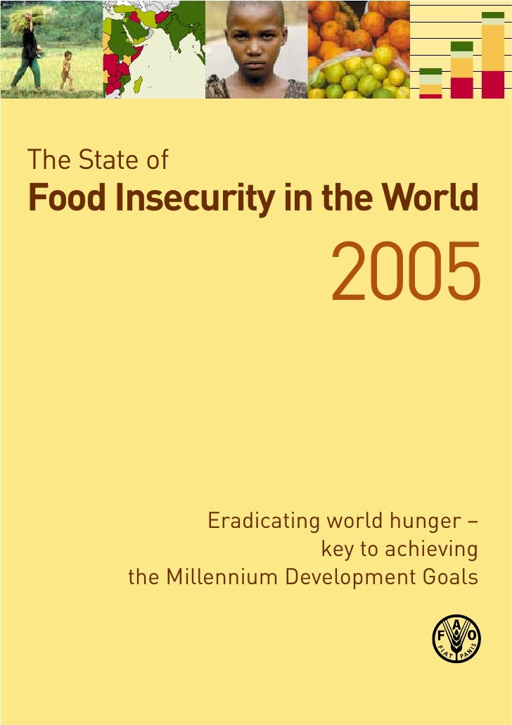 The State of Food Insecurity in the World                             2005                  Eradicating world hunger –    ...