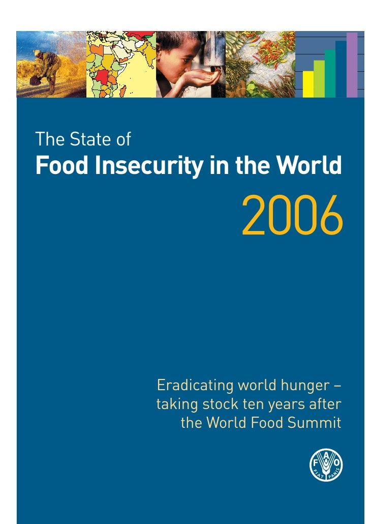 The State of Food Insecurity in the World                             2006                 Eradicating world hunger –     ...