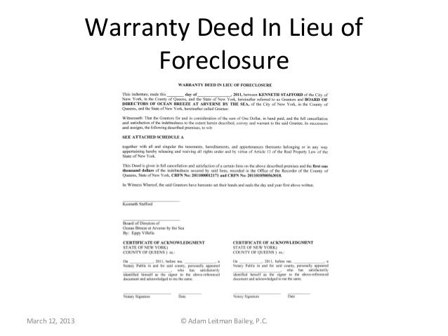 warranty deed in lieu of foreclosure A deed-in-lieu of foreclosure will affect your credit rating if you have a timeshare mortgage, because the lender -- often the timeshare developer -- usually reports to the credit bureaus that you did not repay the loan in full.