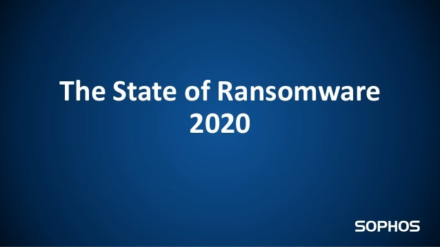 The State of Ransomware 2020