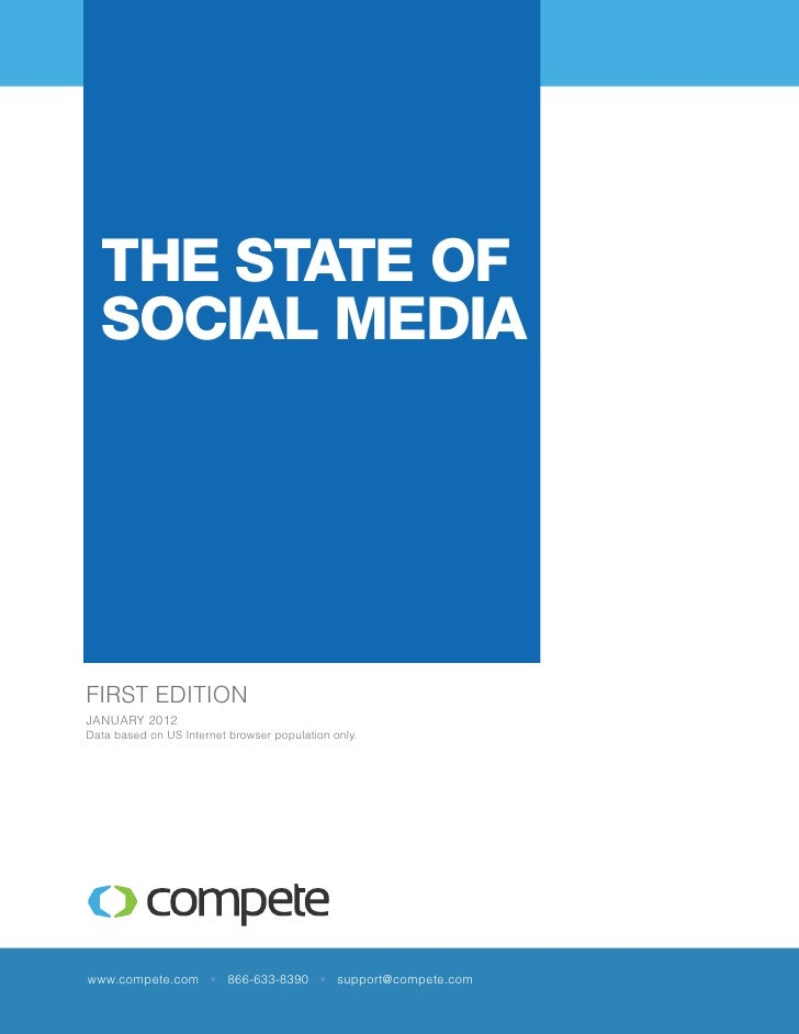 The State of  Social MediaFIRST EDITIONJanuary 2012Data based on US Internet browser population only.www.compete.com • 866...