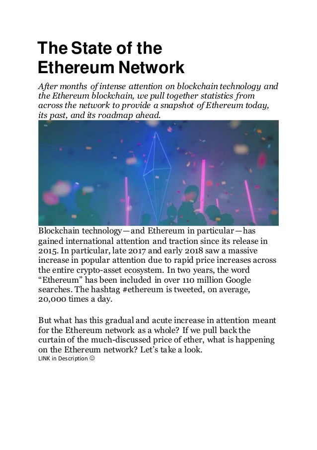 The State of the Ethereum Network After months of intense attention on blockchain technology and the Ethereum blockchain, ...