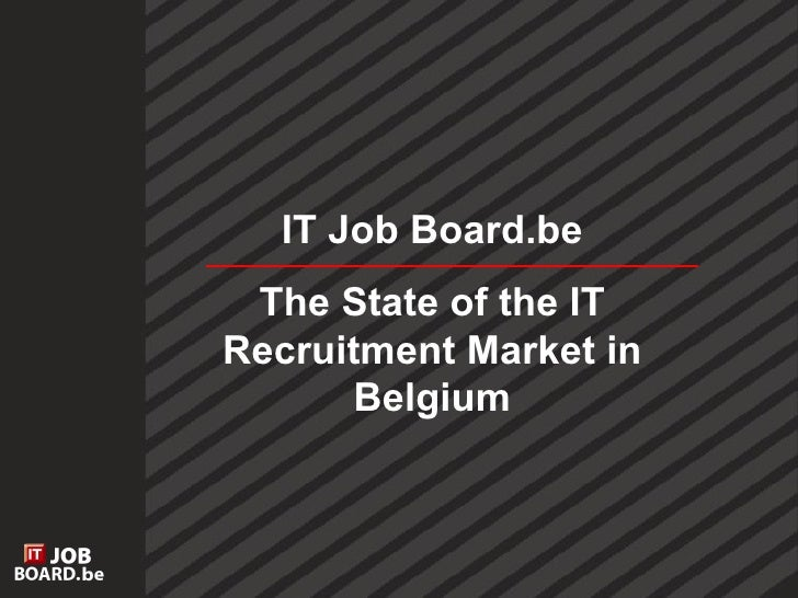 IT Job Board.be The State of the IT Recruitment Market in Belgium