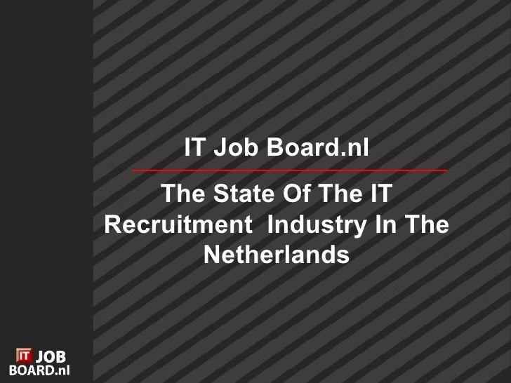 IT Job Board.nl The State Of The IT Recruitment  Industry In The Netherlands