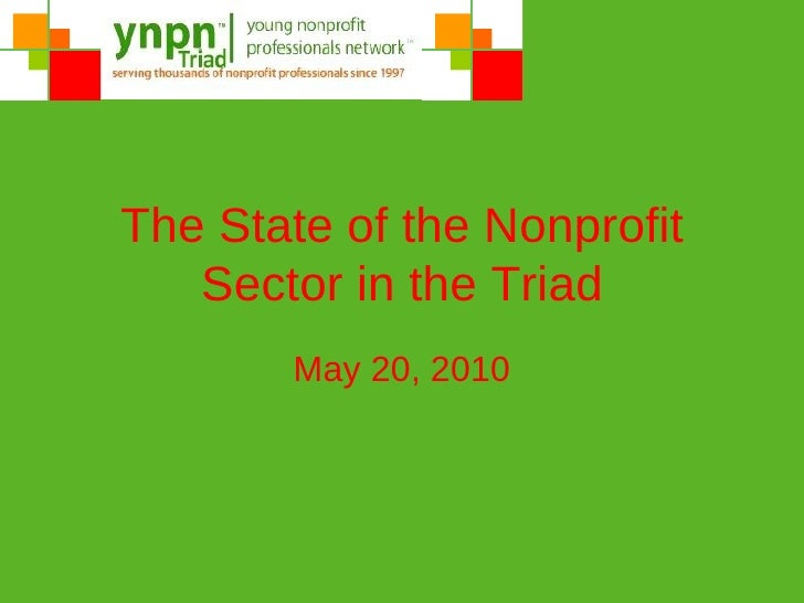 The State of the Nonprofit Sector in the Triad May 20, 2010