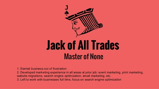 "multi skilling jack of all trades master Multi-skilling ""jack of all trades master of none "" gerald r snider june 14, 2010 wayland baptist university david gomez abstract in today's health care arena."