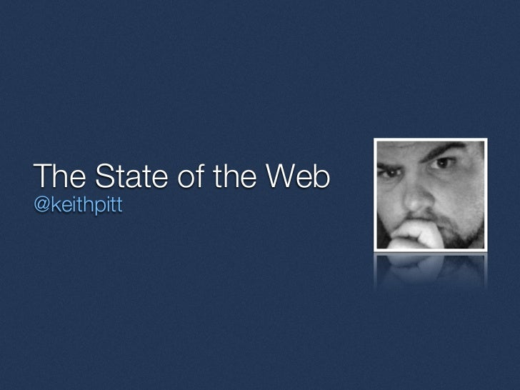 The State of the Web@keithpitt