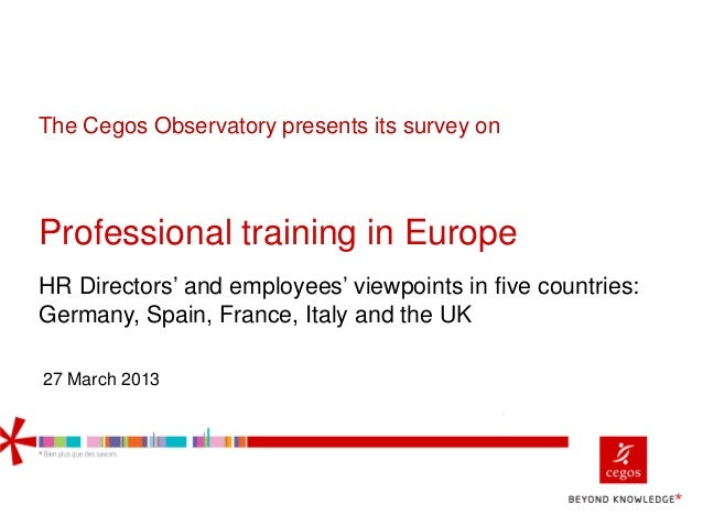 Professional training in EuropeHR Directors' and employees' viewpoints in five countries:Germany, Spain, France, Italy and...