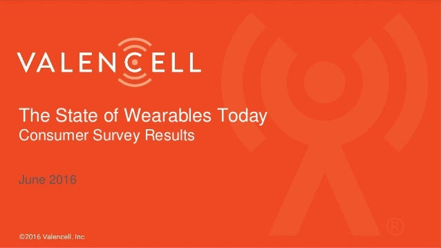 The State of Wearables Today Consumer Survey Results June 2016