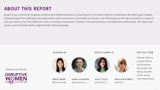 2 ABOUT THIS REPORT As part of our commitment to gender diversity, Rock Health produces an annual report on the state of w...