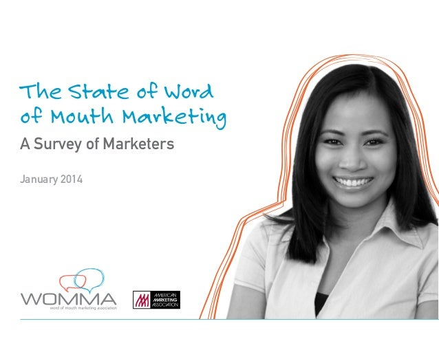 The State of Word of Mouth Marketing A Survey of Marketers January 2014