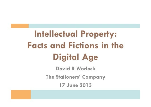 Free Re-use Subject to Acknowledgement David R Worlock The Stationers' Company 17 June 2013 Intellectual Property: Facts a...