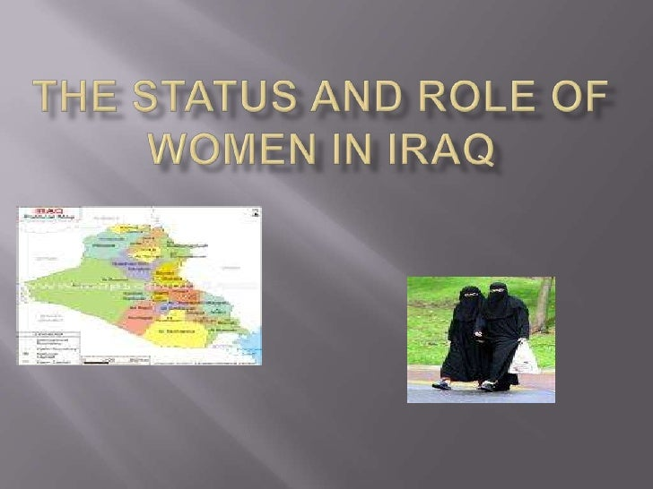 The Status and Role of Women in Iraq<br />