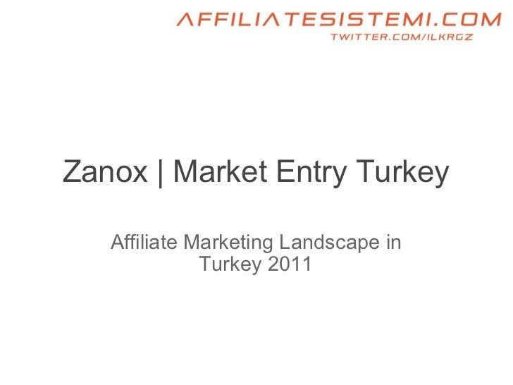Zanox | Market Entry Turkey Affiliate Marketing Landscape in Turkey 2011