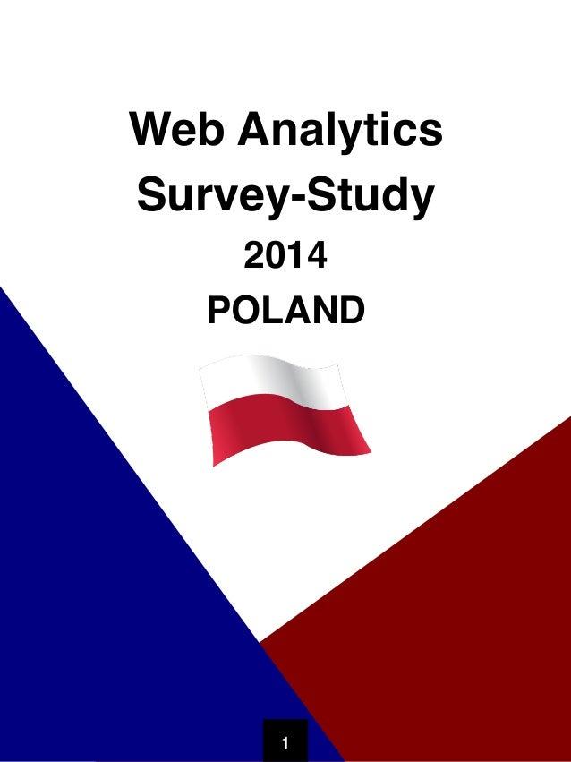 POLAND WEB ANALYTICS 2014 ! © Webtrekk GmbH! Web Analytics ! Survey-Study ! 2014! POLAND! 1!