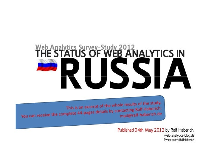 Web Analytics Survey-Study 2012THE STATUS OF WEB ANALYTICS IN       RUSSIA                         Published 04th May 2012...