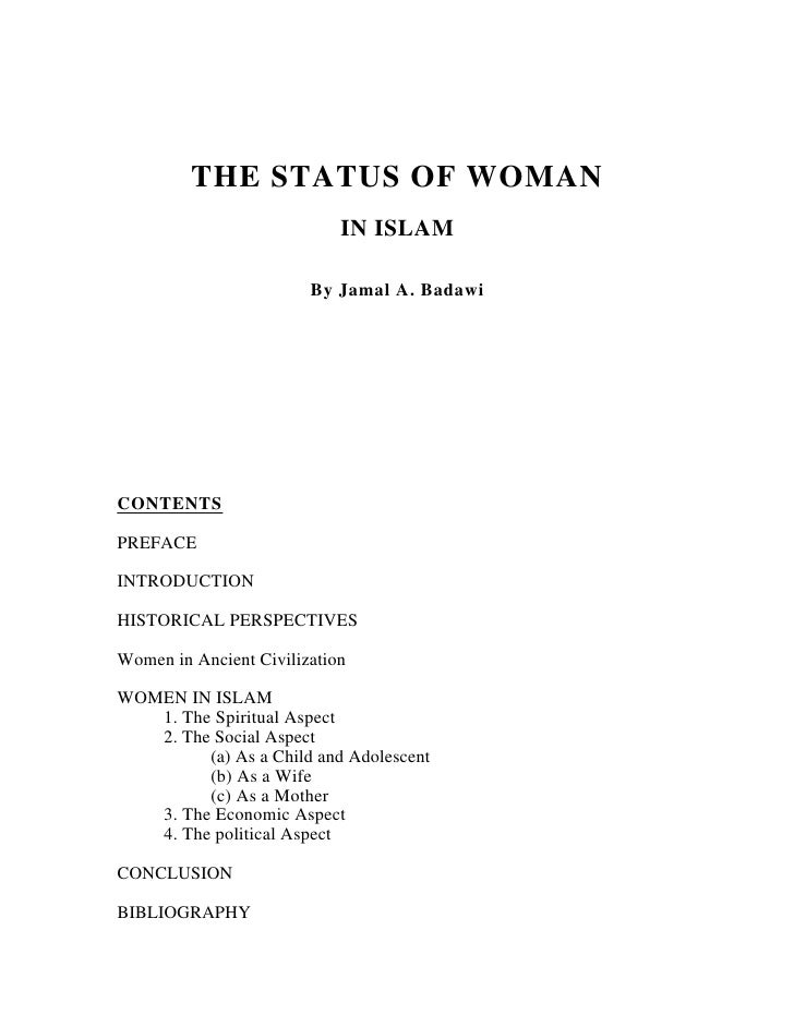 THE STATUS OF WOMAN                             IN ISLAM                          By Jamal A. Badawi     CONTENTS  PREFACE...