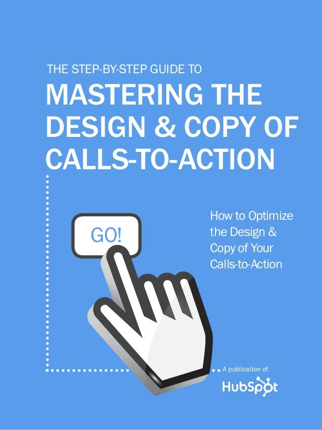 1               mastering the design & copy of calls-to-action         the step-by-step guide to         mastering the    ...