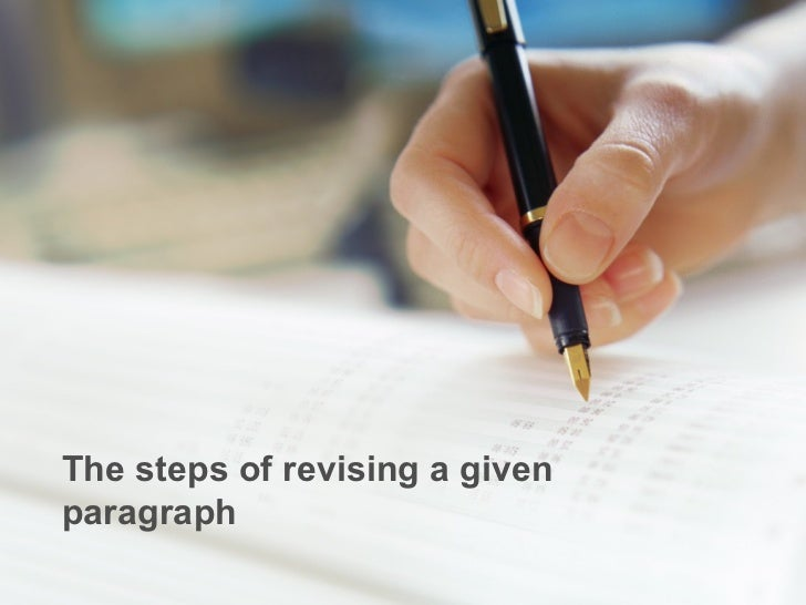 The steps of revising a givenparagraph