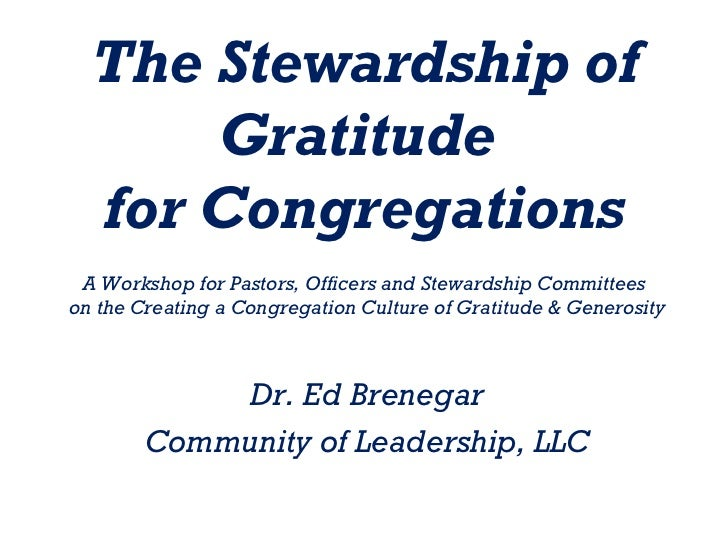 The Stewardship of      Gratitude  for Congregations A Workshop for Pastors, Officers and Stewardship Committeeson the Cre...