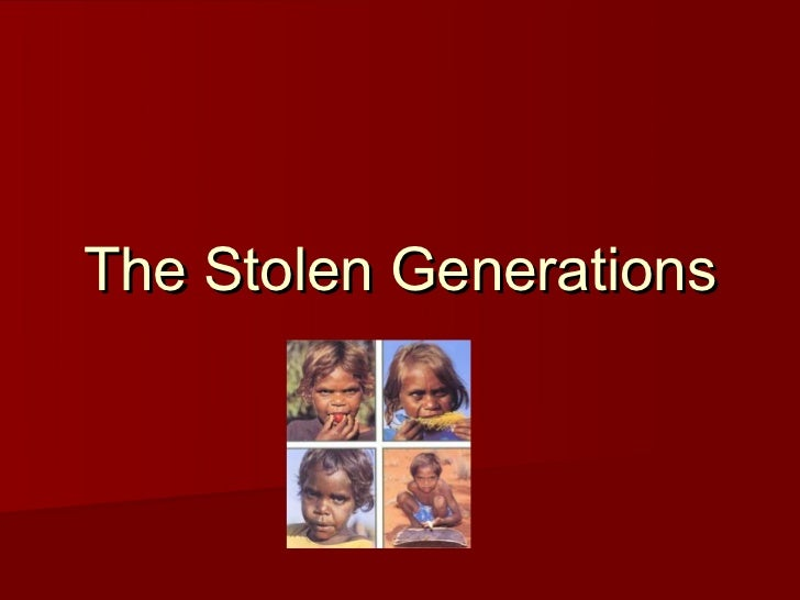 stolen generations Prime minister kevin rudd led the parliamentary apology to members of the  stolen generations of aborigines, who were forcibly taken from.