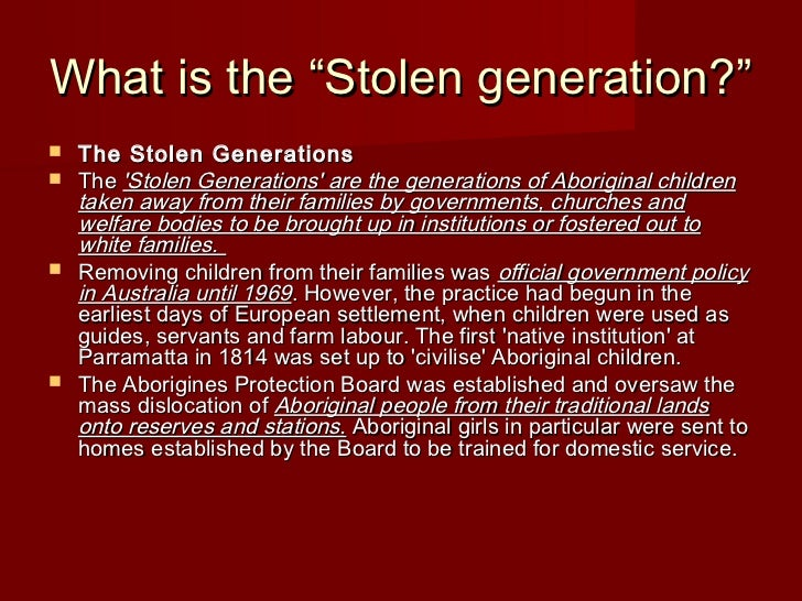 justification for the stolen generations in Home essays australia, bran nue dae and bran nue dae and the stolen generation justification for the stolen generations in australia essay.