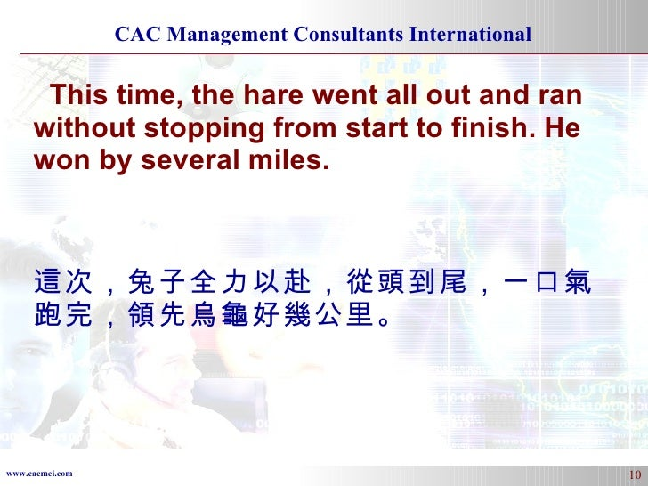 This time, the hare went all out and ran without stopping from start to finish. He won by several miles. 這次,兔子全力以赴,從頭到尾,一口...