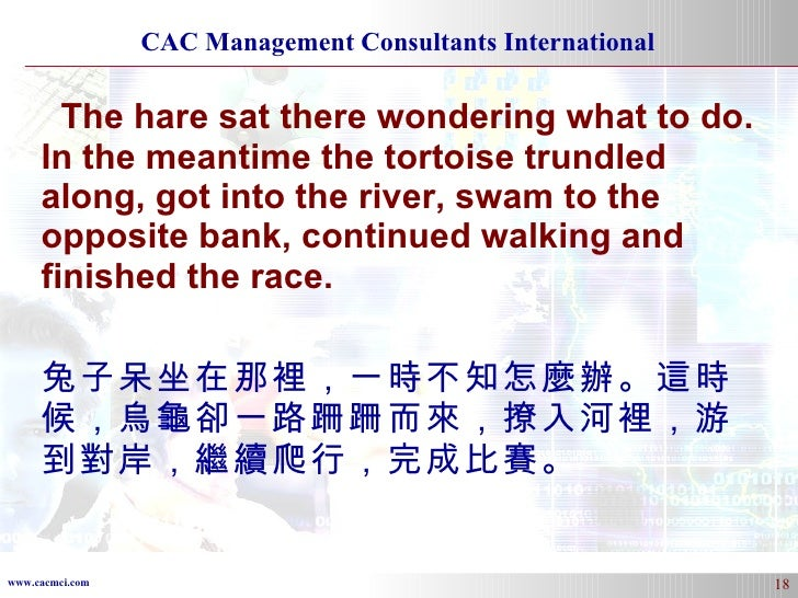 The hare sat there wondering what to do. In the meantime the tortoise trundled along, got into the river, swam to the oppo...