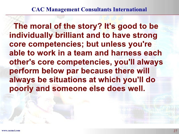 The moral of the story? It's good to be individually brilliant and to have strong core competencies; but unless you're abl...