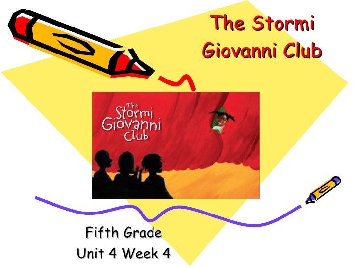 The Stormi Giovanni Club Fifth Grade Unit 4 Week 4