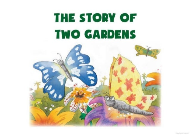 The story of 2 gardens