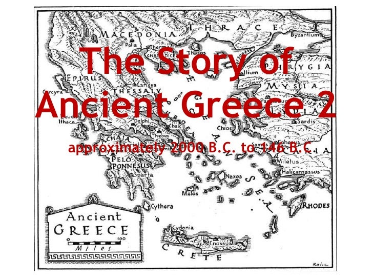 The Story of Ancient Greece 2 approximately 2000 B.C. to 146 B.C .