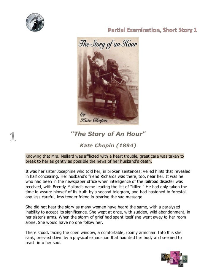 """The Story of An Hour""                             Kate Chopin (1894)Knowing that Mrs. Mallard was afflicted with a heart ..."