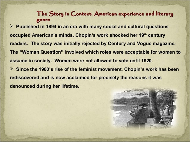 the feminist perspectives in a story of an hour by kate chopin Kate chopin was an american novelist who wrote the story of an hour and over 100 other feminist view of kate chopin's the story of an a feminist perspective.