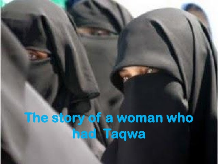 The story of a woman who        had Taqwa