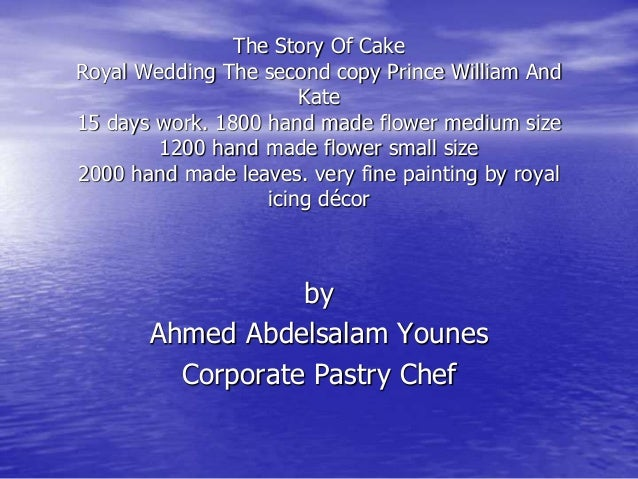 The Story Of Cake Royal Wedding The second copy Prince William And Kate 15 days work. 1800 hand made flower medium size 12...