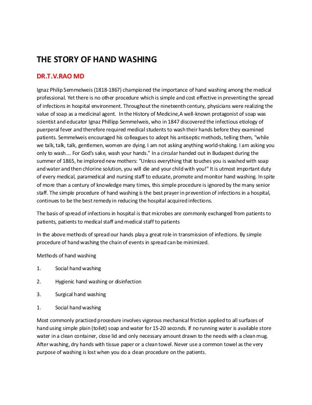 THE STORY OF HAND WASHING DR.T.V.RAO MD Ignaz Philip Semmelweis (1818-1867) championed the importance of hand washing amon...
