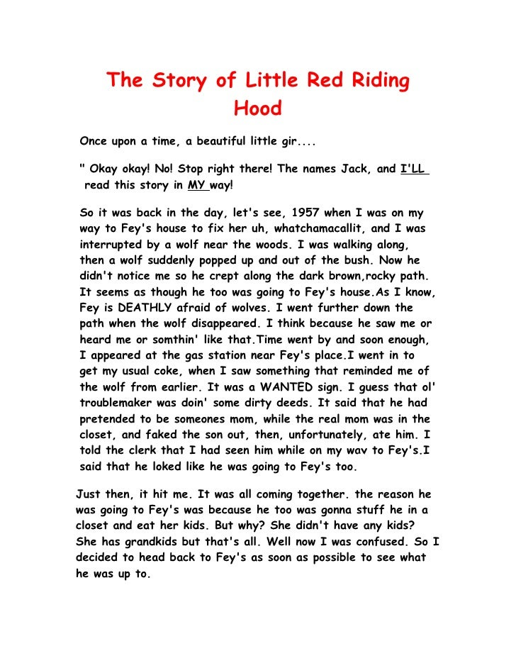 "The Story of Little Red Riding                  Hood Once upon a time, a beautiful little gir....  "" Okay okay! No! Stop r..."